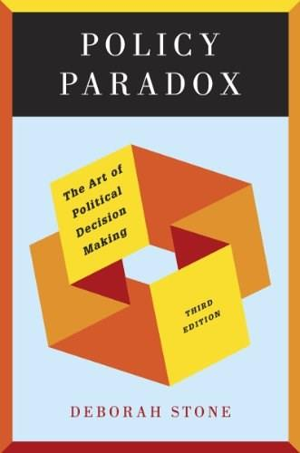 Policy Paradox: The Art of Political Decision Making (Third Edition) 3 9780393912722
