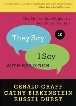They Say / I Say: The Moves That Matter in Academic Writing with Readings (Second Edition) 2 9780393912753