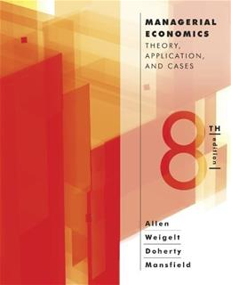 Managerial Economics: Theory, Applications, and Cases (Eighth Edition) 8 9780393912777