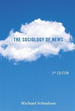 Sociology of News, by Schudson, 2nd Edition 9780393912876
