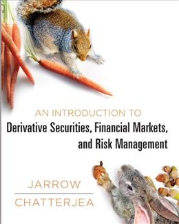 Introduction to Derivative Securities, Financial Markets, and Risk Management, by Jarrow 9780393913071