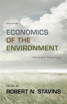 Economics of the Environment: Selected Readings, by Stavins, 6th Edition 9780393913408