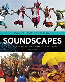 Soundscapes: Exploring Music in a Changing World (Third Edition) 3 PKG 9780393918281