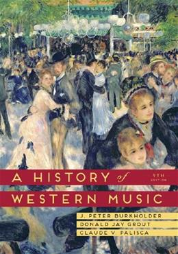 A History of Western Music (Ninth Edition) 9 PKG 9780393918298