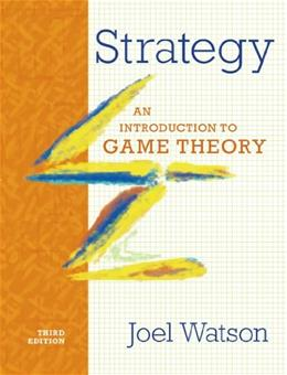 Strategy: An Introduction to Game Theory (Third Edition) 3 9780393918380