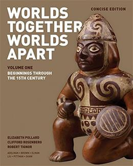 Worlds Together, Worlds Apart: A History of the World: From the Beginnings of Humankind to the Present (Concise Edition)  (Vol. 1) PKG 9780393918472