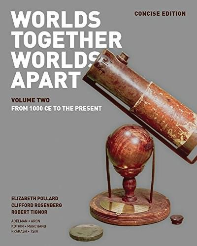Worlds Together, Worlds Apart: A History of the World, by Pollard, Concise Edition, Volume 2: From 1000 CE to the Present PKG 9780393918489