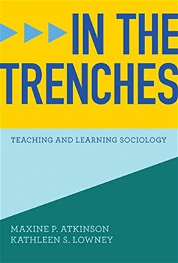 In the Trenches: Teaching and Learning Sociology, by Atkinson 9780393918779