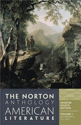 The Norton Anthology of American Literature, Vol. 1 (Shorter Eighth Edition) 8 9780393918861