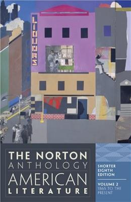 The Norton Anthology of American Literature, Vol. 2: 1865 to the Present, Shorter 8th Edition 9780393918878