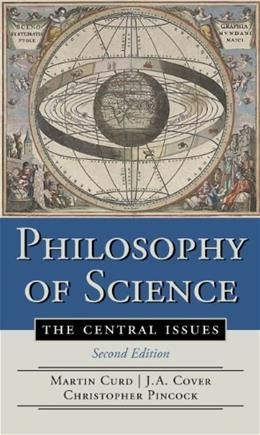Philosophy of Science: The Central Issues, by Curd, 2nd Edition 9780393919035