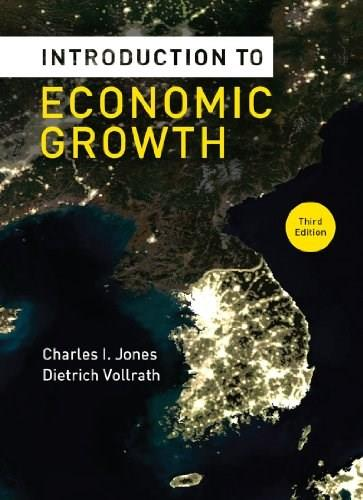 Introduction to Economic Growth, by Jones, 3rd Edition 9780393919172