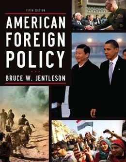 American Foreign Policy: The Dynamics of Choice in the 21st Century (Fifth Edition) 5 9780393919431