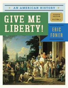 Give Me Liberty!: An American History (Fourth Edition)  (Vol. 1) 4 9780393920277