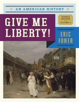 Give Me Liberty!: An American History (Fourth Edition)  (Vol. 2) 4 9780393920284