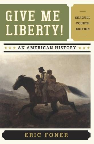 Give Me Liberty!: An American History, 4th Edition 9780393920291