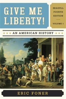 Give Me Liberty : An American History, Vol. 1 4 9780393920307