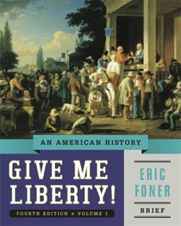 Give Me Liberty!: An American History (Brief Fourth Edition)  (Vol. 1) 4 9780393920338
