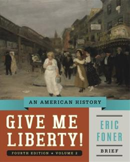 Give Me Liberty!: An American History (Brief Fourth Edition)  (Vol. 2) 4 9780393920345