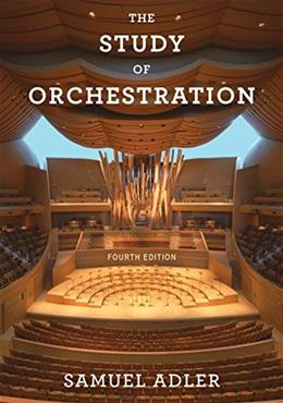 Study of Orchestration, by Adler, 4th Edition 9780393920659
