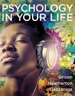 Psychology in Your Life, by Grison PKG 9780393921397
