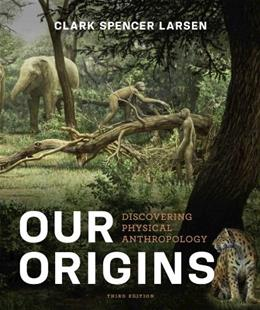 Our Origins: Discovering Physical Anthropology (Third Edition) 3 PKG 9780393921434