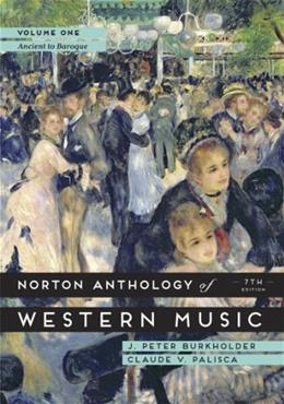 The Norton Anthology of Western Music (Seventh Edition)  (Vol. 1) 7 9780393921618