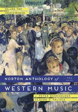 Norton Anthology of Western Music, by Burkholder, 7th Edition, Volume 2 9780393921625