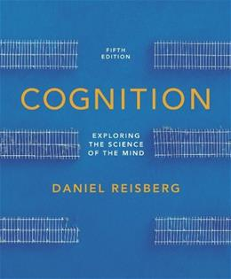 Cognition: Exploring the Science of the Mind (Fifth Edition (without ZAPS or Cognition Workbook)) 5 9780393921762