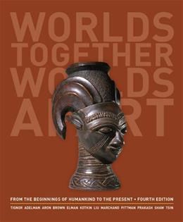 Worlds Together, Worlds Apart: A History of the World: From the Beginnings of Humankind to the Present (Fourth Edition)  (Vol. One-Volume) 4 9780393922073
