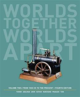 Worlds Together, Worlds Apart: A History of the World: From 1000 CE to the Present (Fourth Edition)  (Vol. 2) 4 9780393922097