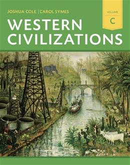 Western Civilizations: Their History and Their Culture, by Cole, 18th Edition, Volume C 9780393922189