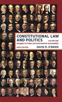 Constitutional Law and Politics: Struggles for Power and Governmental Accountability (Ninth Edition)  (Vol. 1) 9 9780393922394