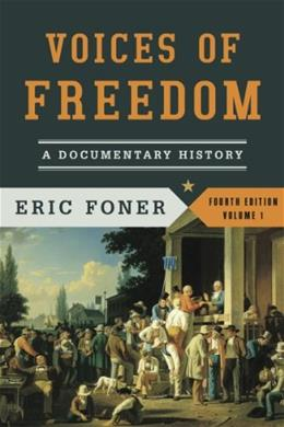 Voices of Freedom: A Documentary History (Fourth Edition)  (Vol. 1) (Voices of Freedom (WW Norton)) 4 9780393922912