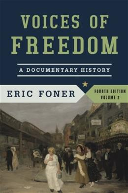 Voices of Freedom: A Documentary History (Fourth Edition)  (Vol. 2) 4 9780393922929