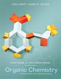 Organic Chemistry: Principles and Mechanisms, by Karty, Study Guide 9780393922936