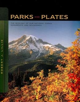 Parks and Plates: The Geology of Our National Parks, Monuments, and Seashores 9780393924077