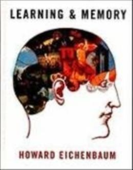 Learning and Memory, by Eichenbaum 9780393924473