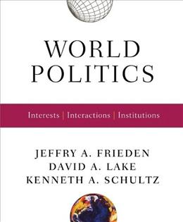World Politics: Interests, Intereactions, Institutions, by Frieden 9780393927092