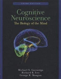 Cognitive Neuroscience: The Biology of the Mind, by Gazzaniga, 3rd Edition 9780393927955