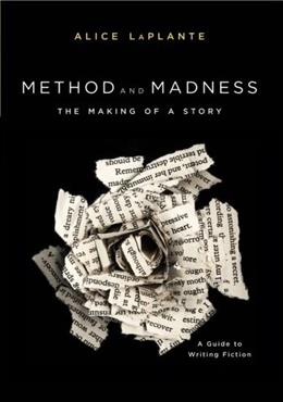 Method and Madness: The Making of a Story: A Guide to Writing Fiction Revised 9780393928174
