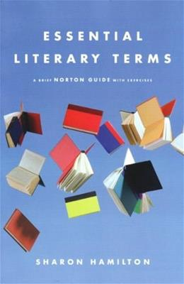 Essential Literary Terms: A Brief Norton Guide with Exercises, by Hamilton 9780393928372