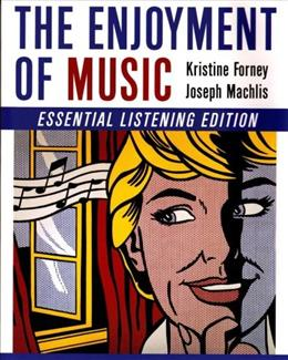 Enjoyment of Music, by Forney, 10th Essential Listening Edition 9780393928877