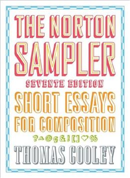 Norton Sampler: Short Essays for Composition, by Cooley, 7th Edition 9780393929355