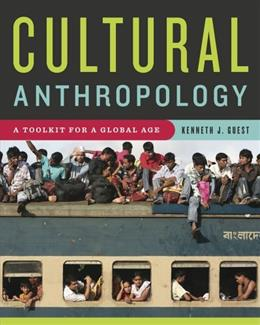 Cultural Anthropology: A Toolkit for a Global Age 9780393929577