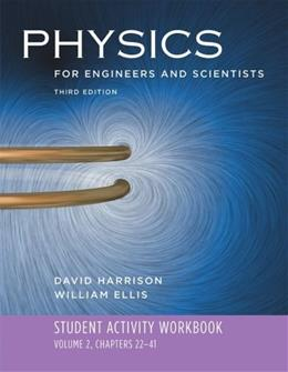 Physics for Engineers and Scientists, 3rd Edition: Student Activity Workbook, Volume 2, Chapters 22-41 9780393929768