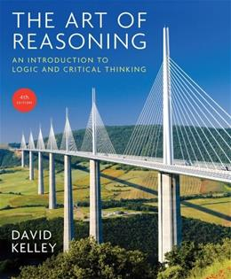 The Art of Reasoning: An Introduction to Logic and Critical Thinking (Fourth Edition) 4 9780393930788