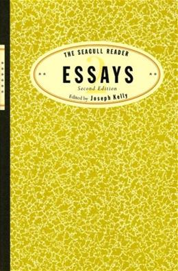 Seagull Reader: Essays, by Kelly, 2nd Edition 9780393930924