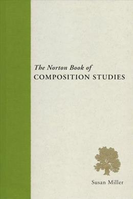Norton Book of Composition Studies, by Miller 9780393931358