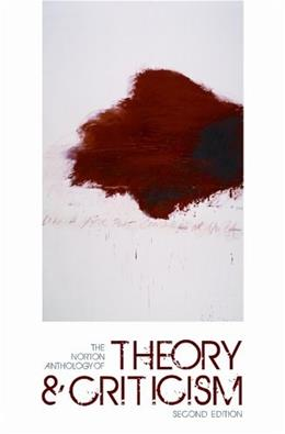 Norton Anthology of Theory and Criticism, by Leitch, 2nd Edition 9780393932928